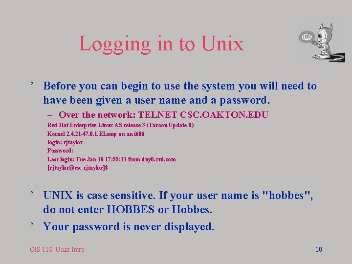 Logging in to Unix ' Before you can begin to use the system you