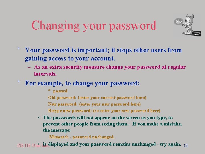 Changing your password ' Your password is important; it stops other users from gaining