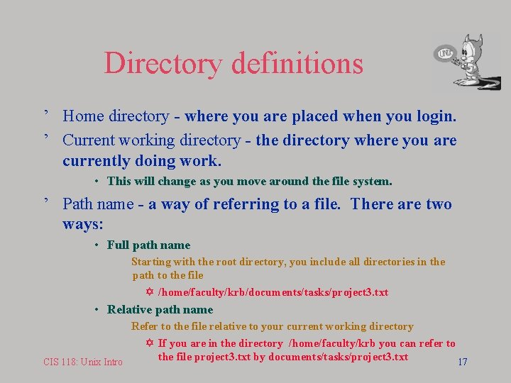 Directory definitions ' Home directory - where you are placed when you login. '