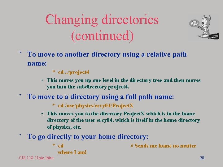Changing directories (continued) ' To move to another directory using a relative path name: