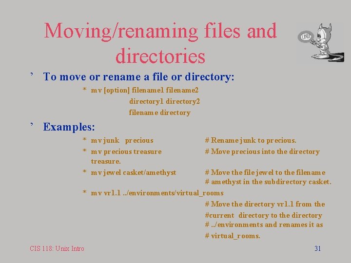 Moving/renaming files and directories ' To move or rename a file or directory: *