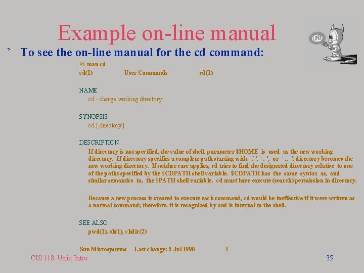 Example on-line manual ' To see the on-line manual for the cd command: %