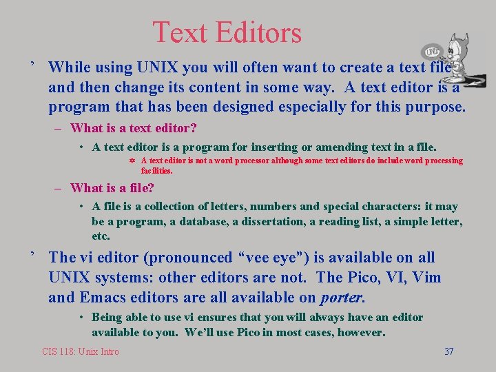 Text Editors ' While using UNIX you will often want to create a text