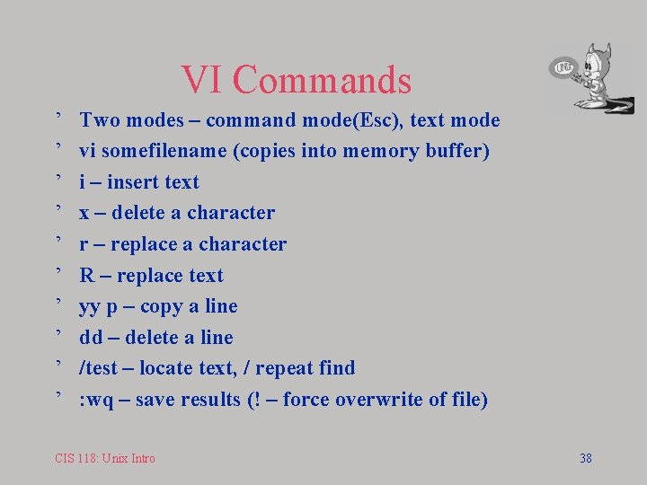 VI Commands ' ' ' ' ' Two modes – command mode(Esc), text mode