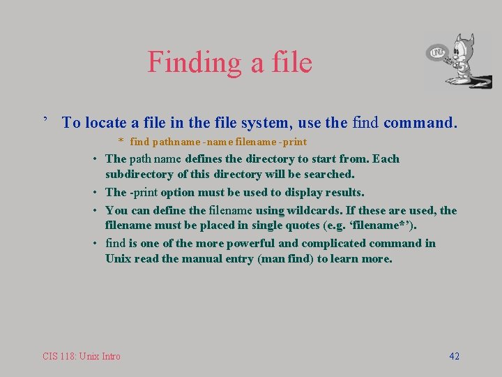 Finding a file ' To locate a file in the file system, use the