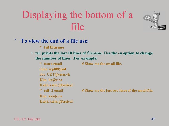 Displaying the bottom of a file ' To view the end of a file