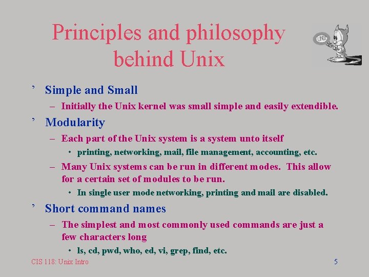 Principles and philosophy behind Unix ' Simple and Small – Initially the Unix kernel