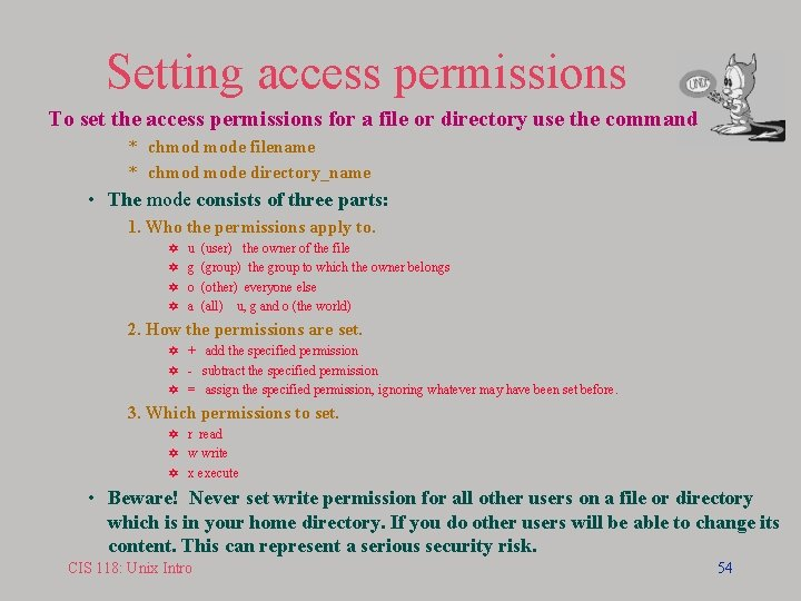 Setting access permissions To set the access permissions for a file or directory use