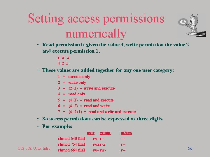 Setting access permissions numerically • Read permission is given the value 4, write permission