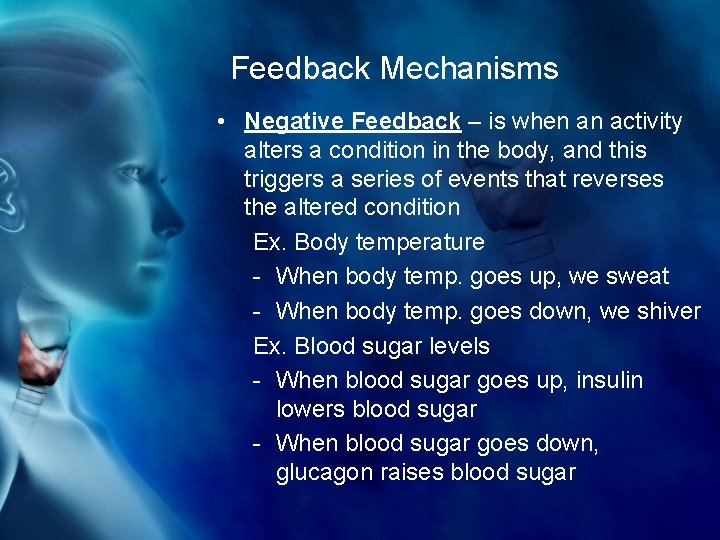 Feedback Mechanisms • Negative Feedback – is when an activity alters a condition in