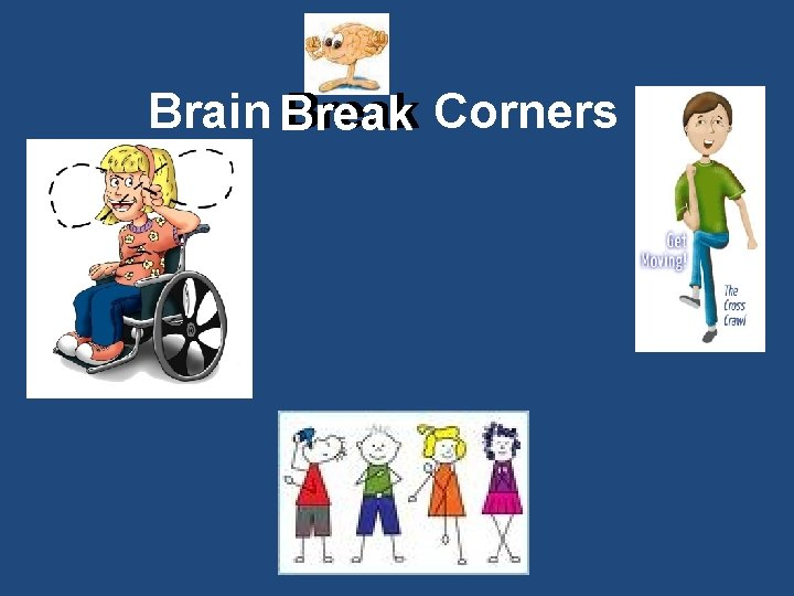 Brain Break Corners
