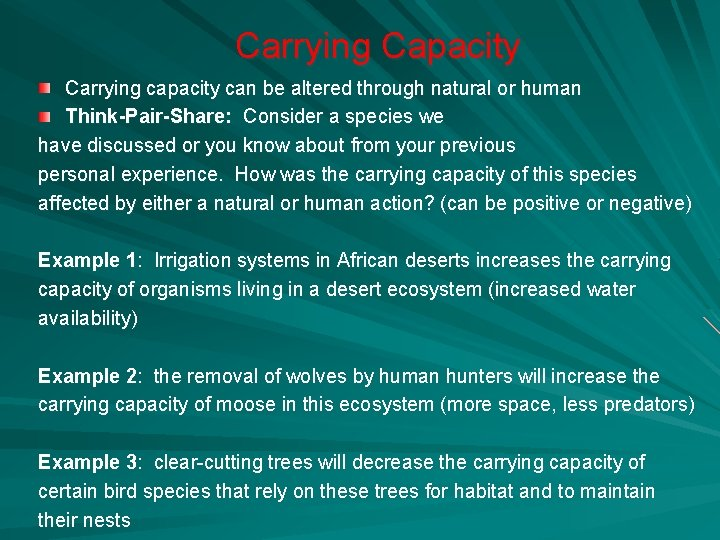 Carrying Capacity Carrying capacity can be altered through natural or human Think-Pair-Share: Consider a