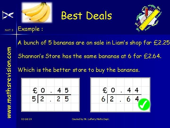 Best Deals NAT 3 Example : www. mathsrevision. com A bunch of 5 bananas