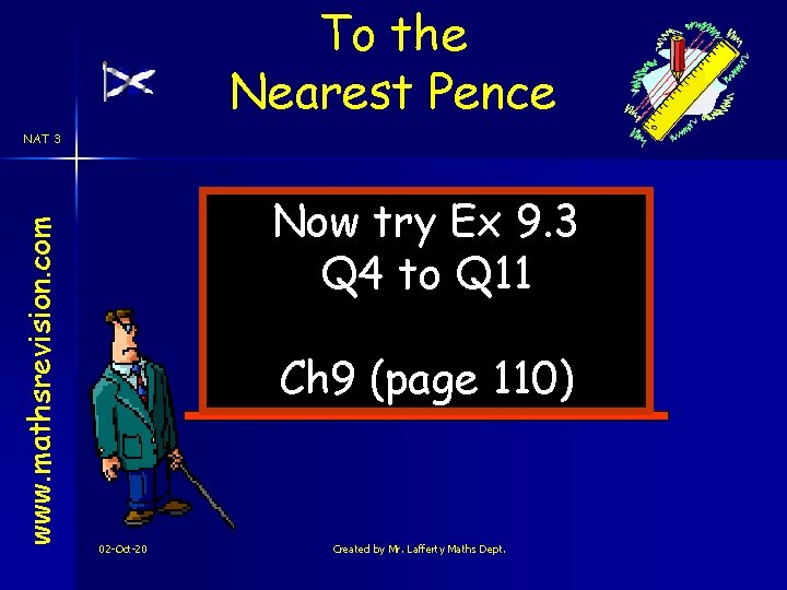 To the Nearest Pence www. mathsrevision. com NAT 3 Now try Ex 9. 3