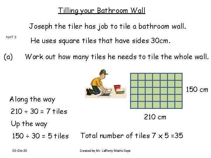 Tilling your Bathroom Wall Joseph the tiler has job to tile a bathroom wall.