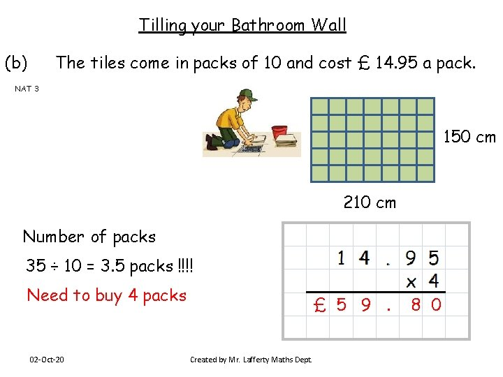 Tilling your Bathroom Wall (b) The tiles come in packs of 10 and cost