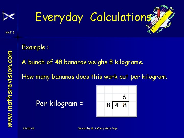 Everyday Calculations www. mathsrevision. com NAT 3 Example : A bunch of 48 bananas