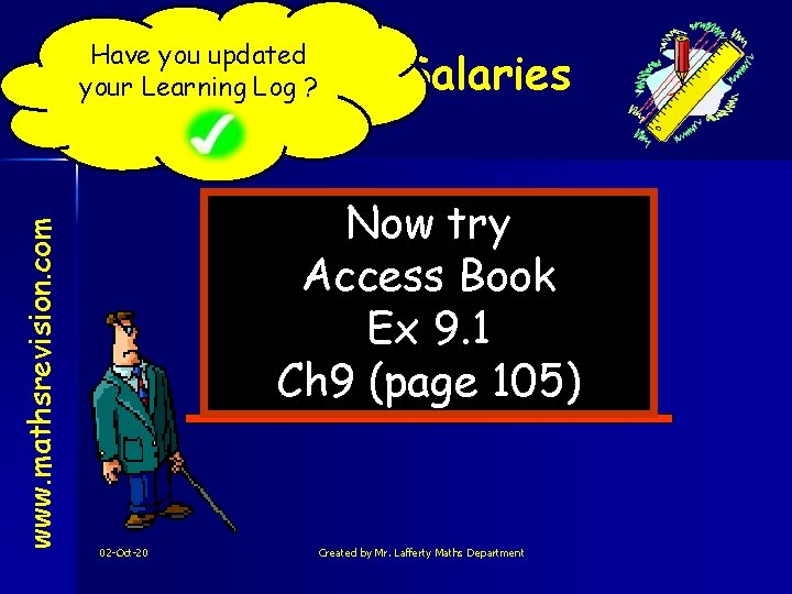 Have you updated your Learning Log ? Wages & Salaries www. mathsrevision. com NAT