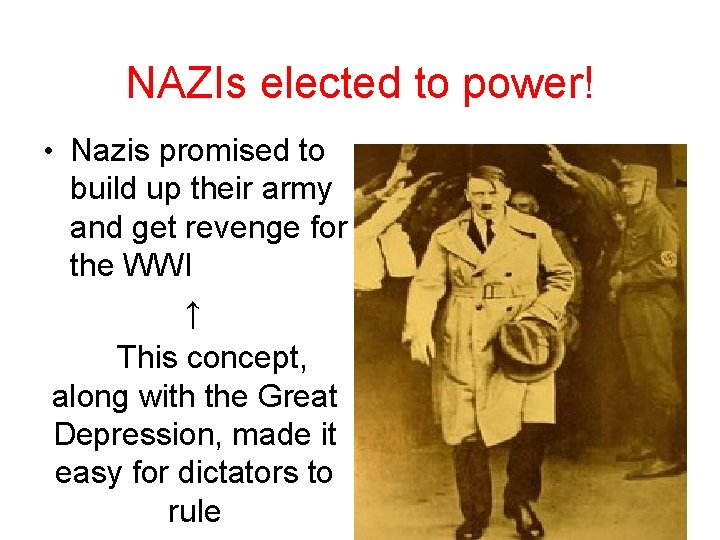 NAZIs elected to power! • Nazis promised to build up their army and get