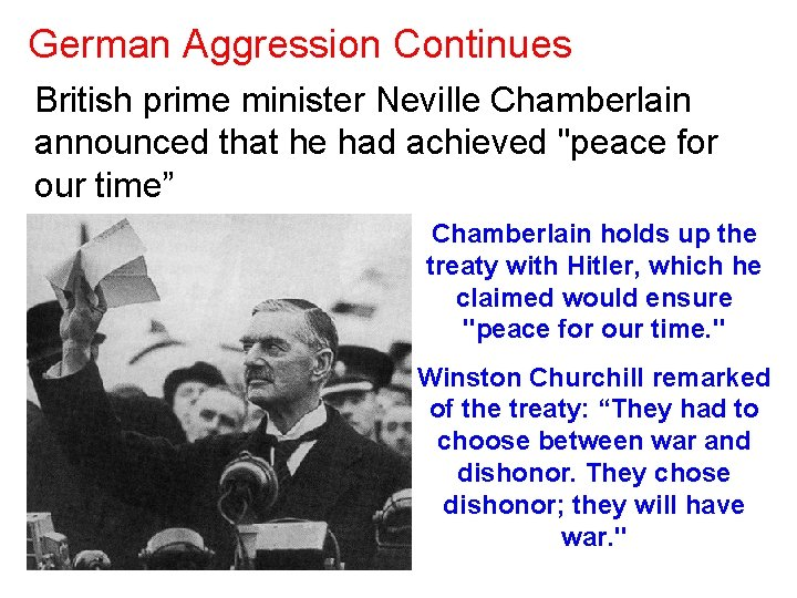 """German Aggression Continues British prime minister Neville Chamberlain announced that he had achieved """"peace"""