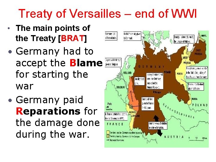 Treaty of Versailles – end of WWI • The main points of the Treaty