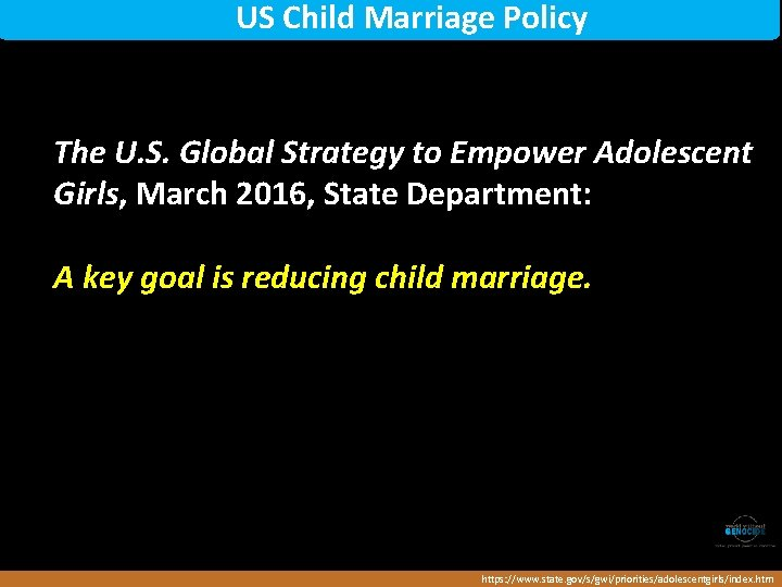 US Child Marriage Policy The U. S. Global Strategy to Empower Adolescent Girls, March
