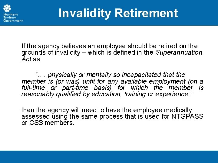 Invalidity Retirement If the agency believes an employee should be retired on the grounds