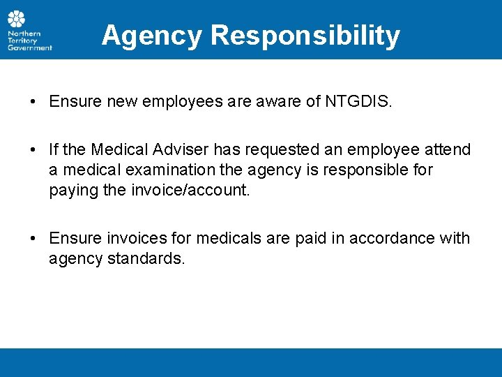 Agency Responsibility • Ensure new employees are aware of NTGDIS. • If the Medical