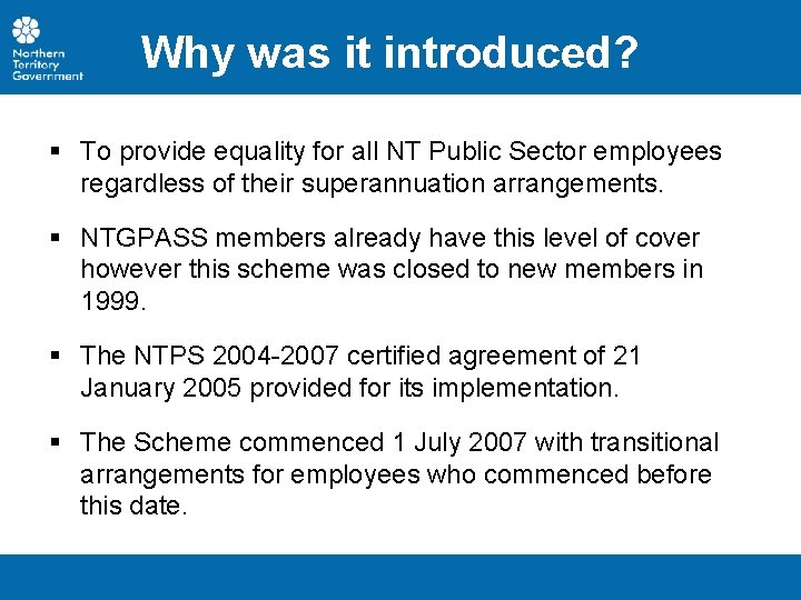 Why was it introduced? § To provide equality for all NT Public Sector employees