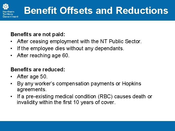 Benefit Offsets and Reductions Benefits are not paid: • After ceasing employment with the