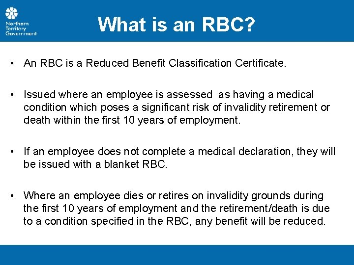 What is an RBC? • An RBC is a Reduced Benefit Classification Certificate. •