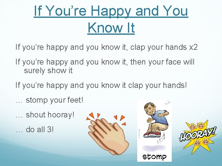 If You're Happy and You Know It If you're happy and you know it,