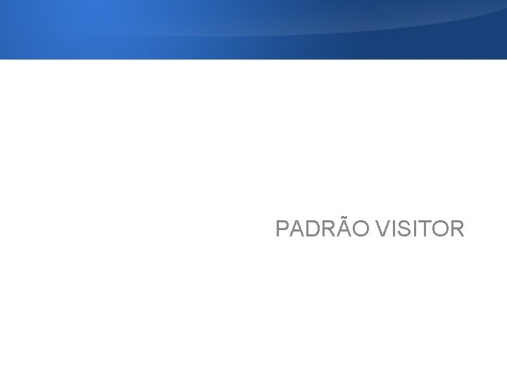 PADRÃO VISITOR
