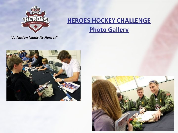 """HEROES HOCKEY CHALLENGE Photo Gallery """"A Nation Needs Its Heroes"""""""