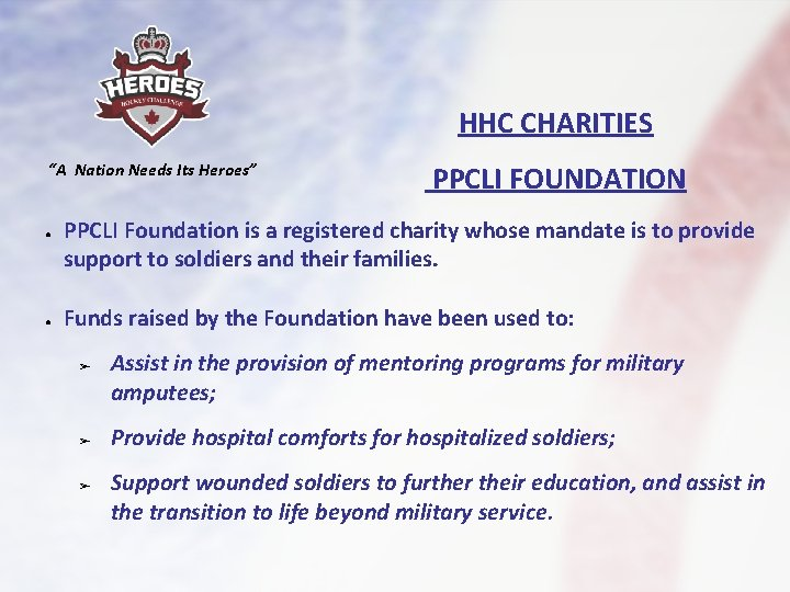 """HHC CHARITIES """"A Nation Needs Its Heroes"""" ● ● PPCLI FOUNDATION PPCLI Foundation is"""