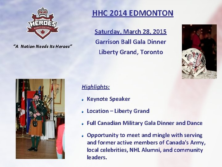 """HHC 2014 EDMONTON """"A Nation Needs Its Heroes"""" Saturday, March 28, 2015 Garrison Ball"""