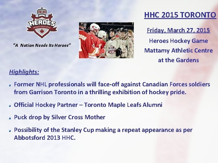 """HHC 2015 TORONTO Friday, March 27, 2015 """"A Nation Needs Its Heroes"""" Heroes Hockey"""
