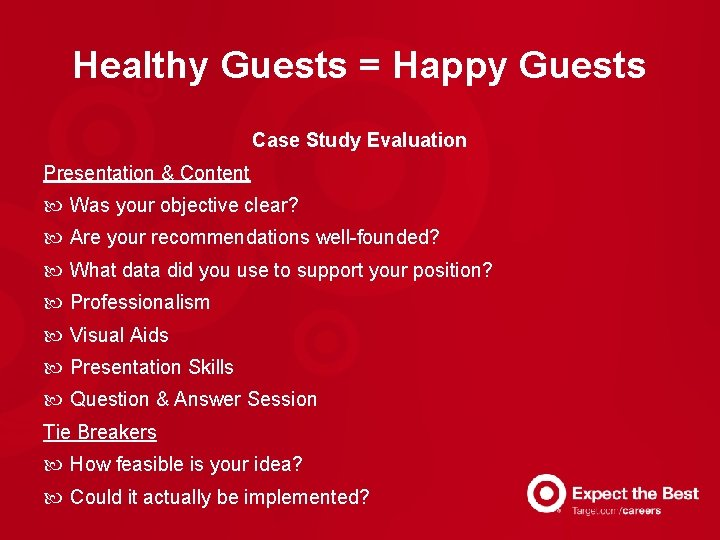 Healthy Guests = Happy Guests Case Study Evaluation Presentation & Content Was your objective