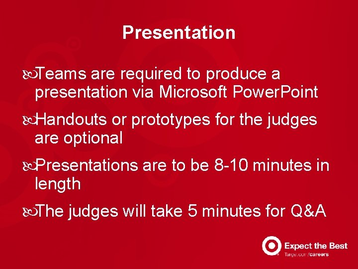 Presentation Teams are required to produce a presentation via Microsoft Power. Point Handouts or