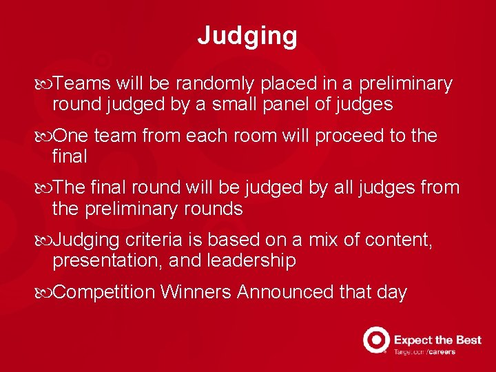 Judging Teams will be randomly placed in a preliminary round judged by a small