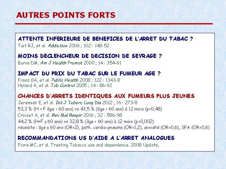 AUTRES POINTS FORTS ATTENTE INFERIEURE DE BENEFICES DE L'ARRET DU TABAC ? Tait RJ,