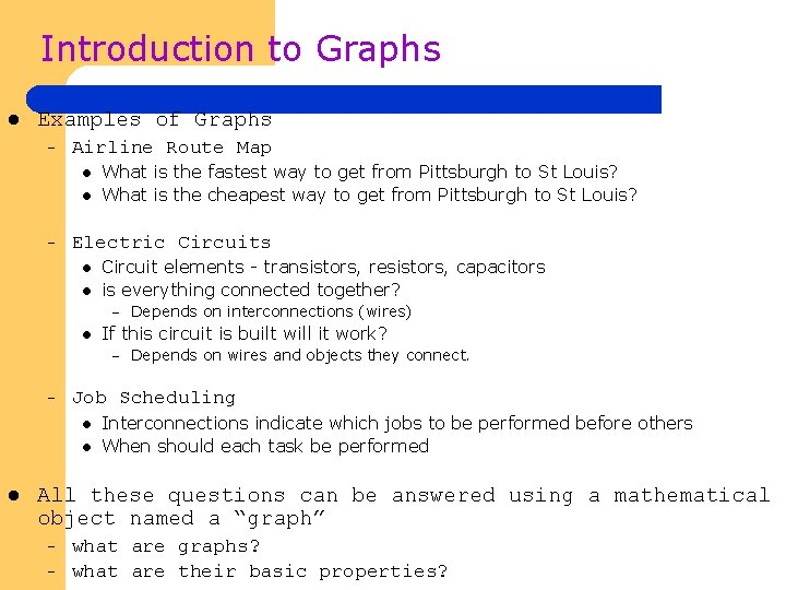 Introduction to Graphs l Examples of Graphs – Airline Route Map l l –