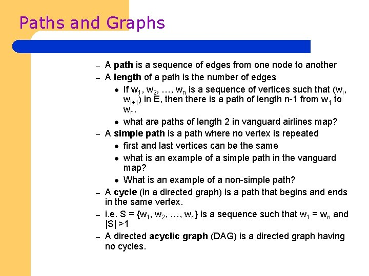 Paths and Graphs – – – A path is a sequence of edges from