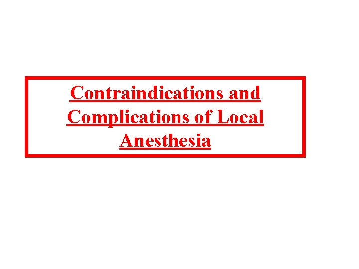 Contraindications and Complications of Local Anesthesia