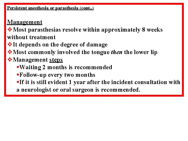 Persistent anesthesia or parasthesia (cont. . ) Management v. Most parasthesias resolve within approximately