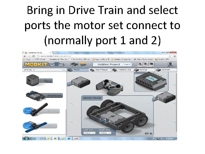 Bring in Drive Train and select ports the motor set connect to (normally port