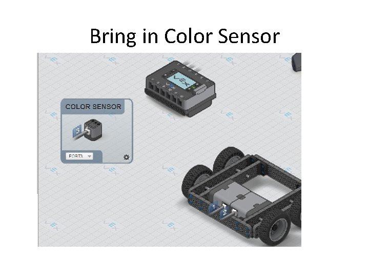 Bring in Color Sensor