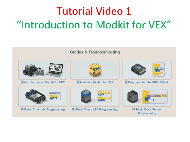 """Tutorial Video 1 """"Introduction to Modkit for VEX"""""""
