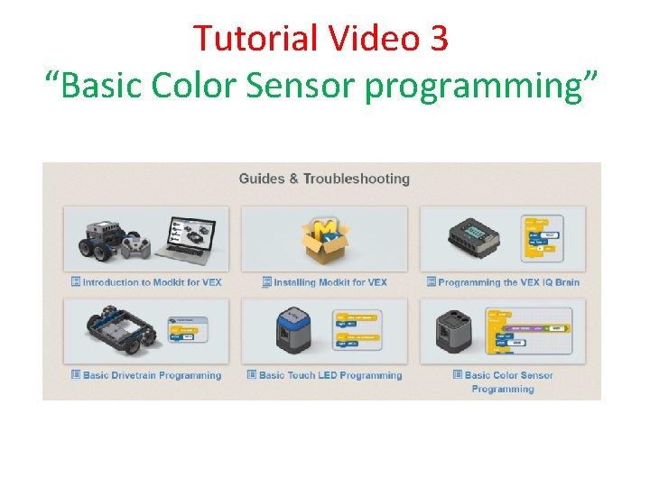 "Tutorial Video 3 ""Basic Color Sensor programming"""