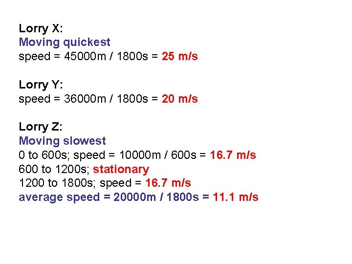 Lorry X: Moving quickest speed = 45000 m / 1800 s = 25 m/s
